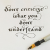don´t criticize, Kalligrafie